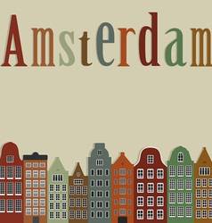 Old colourful houses of the city of Amsterdam vector image vector image