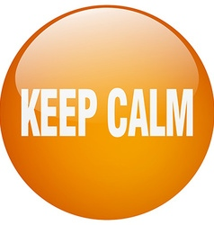 Keep calm orange round gel isolated push button vector