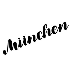 Muenchen hand drawn lettering lettering vector