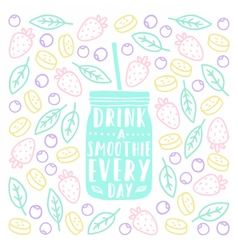 Drink a smoothie everyday vector
