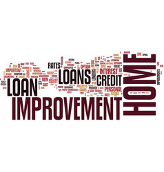 Your home improvement loan text background word vector
