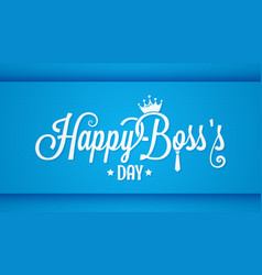 boss day logo vintage lettering design background vector image