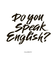 Do you speak english modern calligraphy text vector