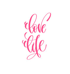 love life - hand lettering love quote to vector image