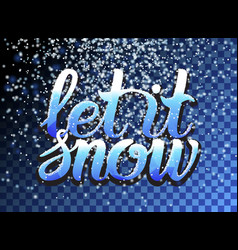 Let it snow lettering and falling particles vector