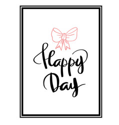 Happy day calligraphy for design vector