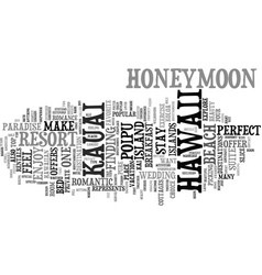 Your honeymoon in kauai text background word vector