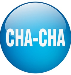 Cha-cha blue round gel isolated push button vector