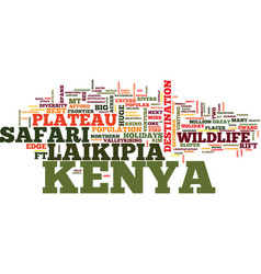 Laikipia plateau in kenya text background word vector