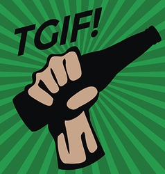 TGIF with Glass bottle in hand vector image vector image