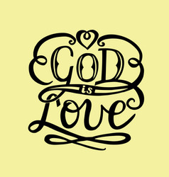 hand lettering god is love with heart vector image vector image