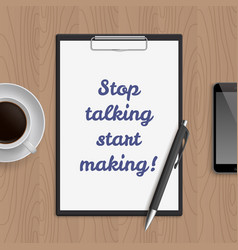 quote stop talking start making vector image