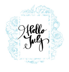 Hello july calligraphy for design vector
