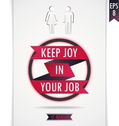 Gray poster keep joy in your job vector