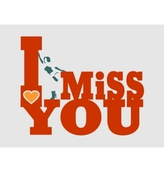 I miss you text and woman silhouette vector