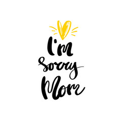 I am sorry mom calligraphy for design vector