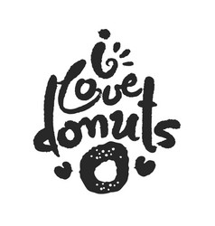 I love donats calligraphy lettering vector