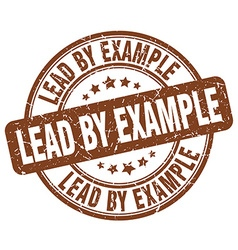 Lead by example brown grunge round vintage rubber vector
