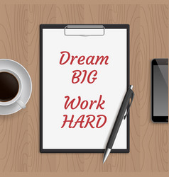 Quote dream big work hard vector