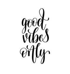 Good vibes only black and white positive quote vector