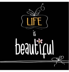 With phrase life is beautiful vector