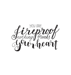 You are fireproof vector