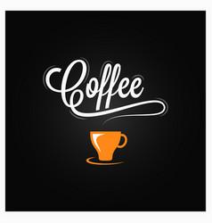 coffee cup logo coffee vintage lettering on dark vector image vector image