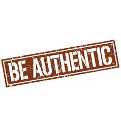 Be authentic square grunge stamp vector