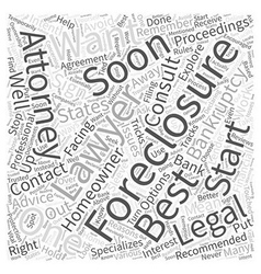 Foreclosures when to consult an attorney word vector