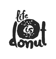 Life is donat calligraphy lettering vector
