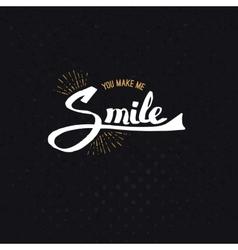 Conceptual you make me smile texts on black vector