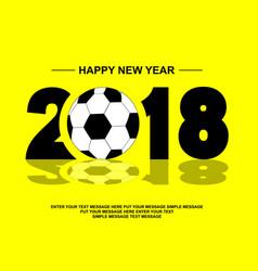 2018 happy new year football vector