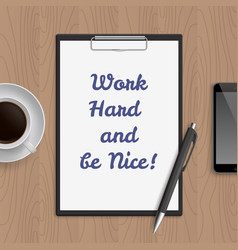 Quote work hard and be nice vector