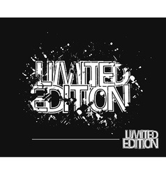 Limited Edition Grunge Text vector image