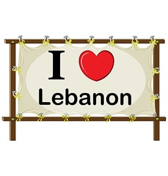 I love lebanon sign on wooden frame vector