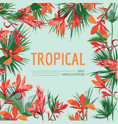 Tropical flowers and palm leaves background vector