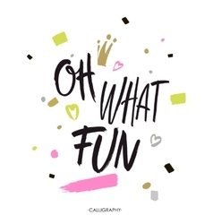 Oh what fun holiday calligraphy handwritten vector