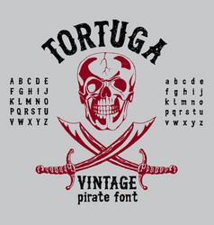 Tortuga vintage pirate font poster vector