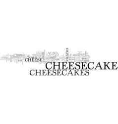 What you need to know about cheesecakes text word vector