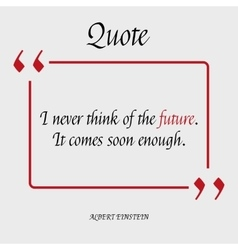 Famous quote of albert einstein about the future vector