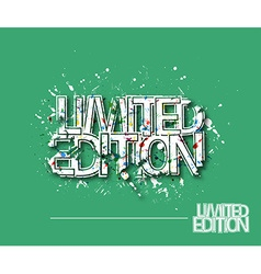 Limited Edition Text Design vector image