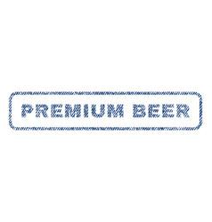 Premium beer textile stamp vector