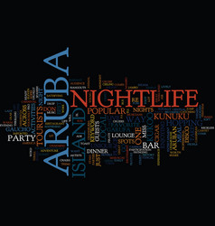 Aruba nightlife text background word cloud concept vector