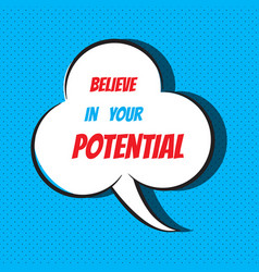 Believe in your potential motivational and vector
