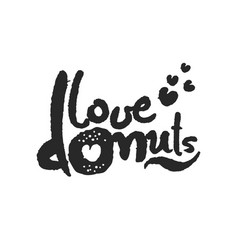 Love donuts calligraphy lettering vector