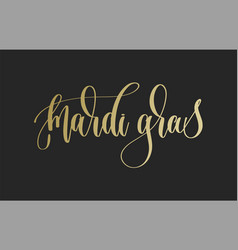 hand lettering inscription text to mardi gras vector image vector image