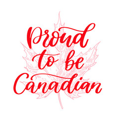 Happy canada day card proud to be canadain vector