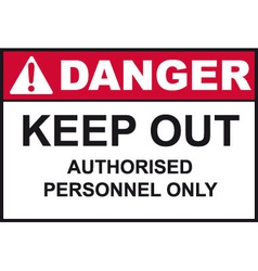 Danger keep out sign vector