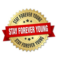 Stay forever young 3d gold badge with red ribbon vector