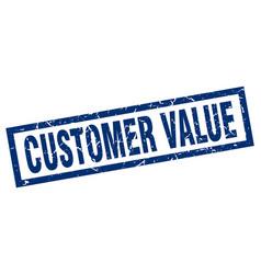 square grunge blue customer value stamp vector image